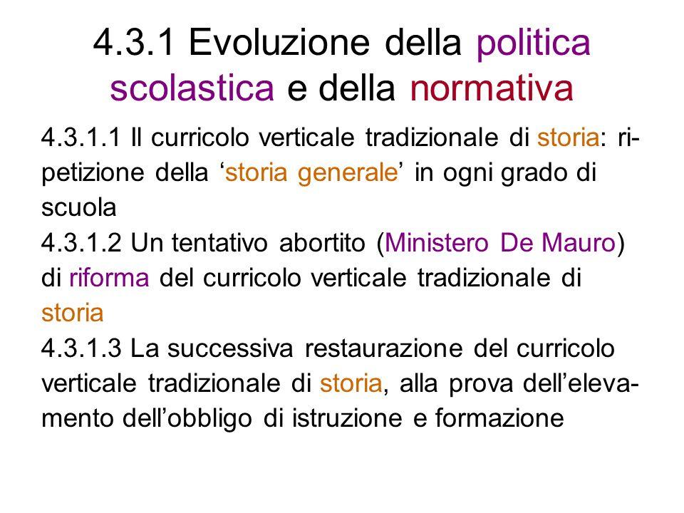 4.3.1 Evoluzione della politica scolastica e della normativa 4.3.1.1 Il curricolo verticale tradizionale di storia: ri- petizione della storia general