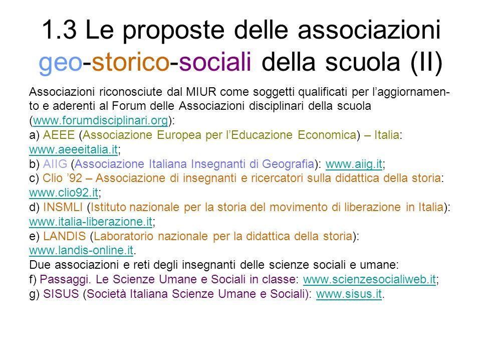 1.3 Le proposte delle associazioni geo-storico-sociali della scuola (II) Associazioni riconosciute dal MIUR come soggetti qualificati per laggiornamen