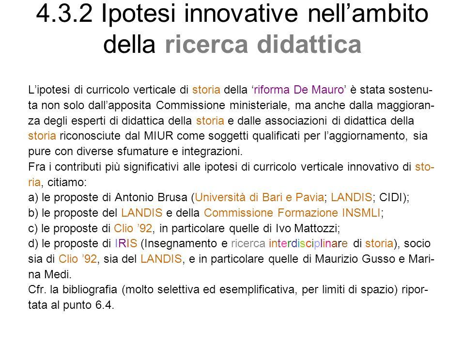 4.3.2 Ipotesi innovative nellambito della ricerca didattica Lipotesi di curricolo verticale di storia della riforma De Mauro è stata sostenu- ta non s