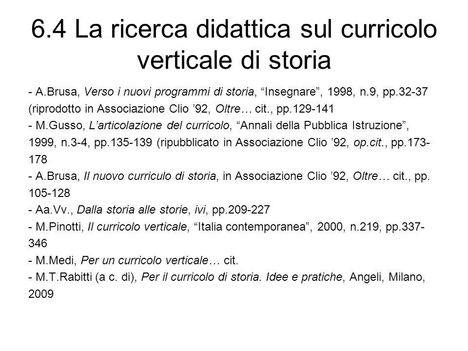 6.4 La ricerca didattica sul curricolo verticale di storia - A.Brusa, Verso i nuovi programmi di storia, Insegnare, 1998, n.9, pp.32-37 (riprodotto in
