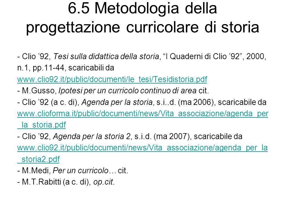 6.5 Metodologia della progettazione curricolare di storia - Clio 92, Tesi sulla didattica della storia, I Quaderni di Clio 92, 2000, n.1, pp.11-44, sc