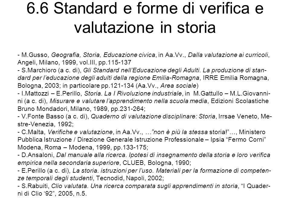6.6 Standard e forme di verifica e valutazione in storia - M.Gusso, Geografia, Storia, Educazione civica, in Aa.Vv., Dalla valutazione ai curricoli, A