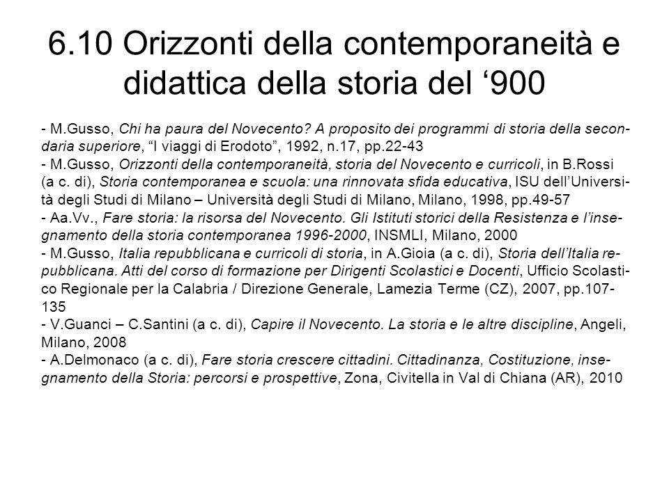 6.10 Orizzonti della contemporaneità e didattica della storia del 900 - M.Gusso, Chi ha paura del Novecento? A proposito dei programmi di storia della