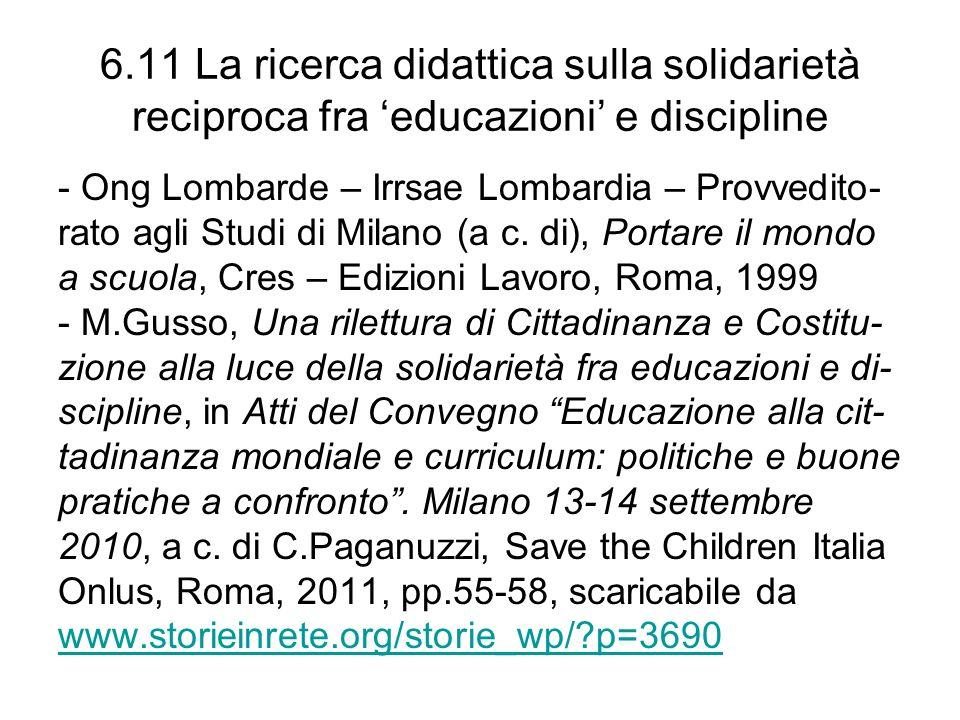 6.11 La ricerca didattica sulla solidarietà reciproca fra educazioni e discipline - Ong Lombarde – Irrsae Lombardia – Provvedito- rato agli Studi di M
