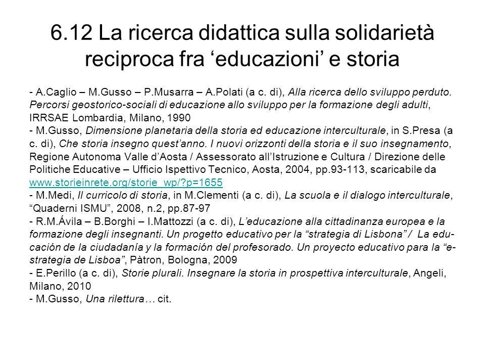 6.12 La ricerca didattica sulla solidarietà reciproca fra educazioni e storia - A.Caglio – M.Gusso – P.Musarra – A.Polati (a c. di), Alla ricerca dell