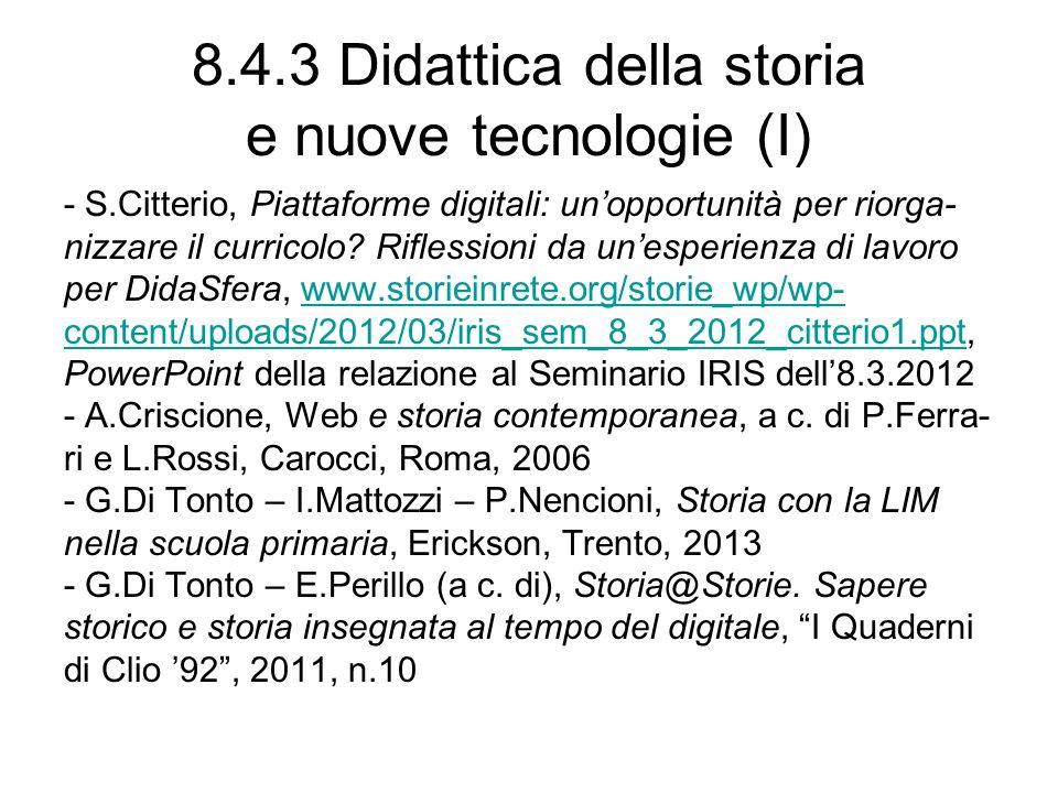 8.4.3 Didattica della storia e nuove tecnologie (I) - S.Citterio, Piattaforme digitali: unopportunità per riorga- nizzare il curricolo.