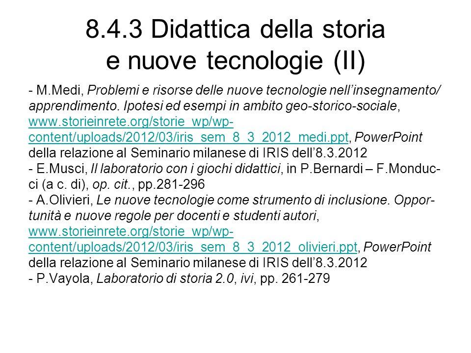 8.4.3 Didattica della storia e nuove tecnologie (II) - M.Medi, Problemi e risorse delle nuove tecnologie nellinsegnamento/ apprendimento.