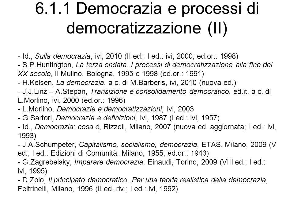 6.1.1 Democrazia e processi di democratizzazione (II) - Id., Sulla democrazia, ivi, 2010 (II ed.; I ed.: ivi, 2000; ed.or.: 1998) - S.P.Huntington, La terza ondata.