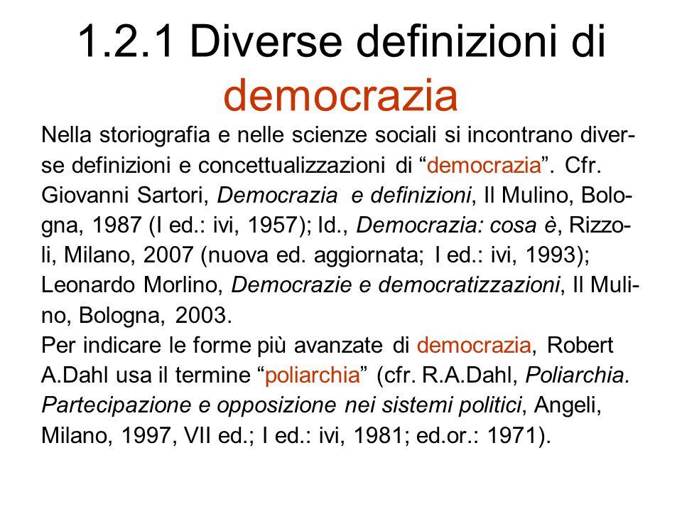 1.2.1 Diverse definizioni di democrazia Nella storiografia e nelle scienze sociali si incontrano diver- se definizioni e concettualizzazioni di democrazia.