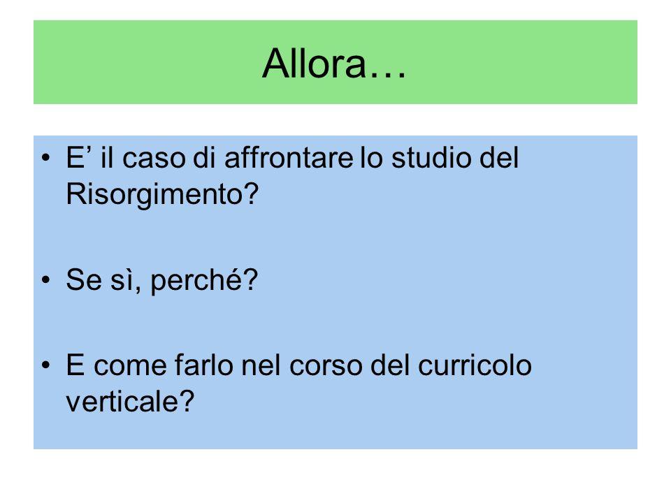 Allora… E il caso di affrontare lo studio del Risorgimento.