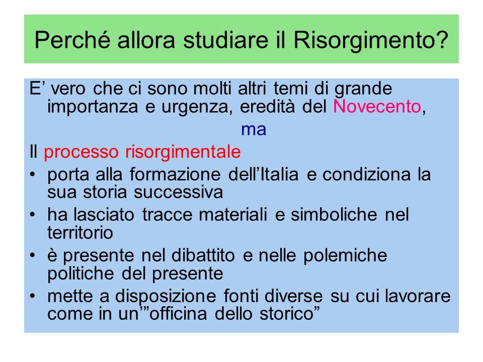 Perché allora studiare il Risorgimento.