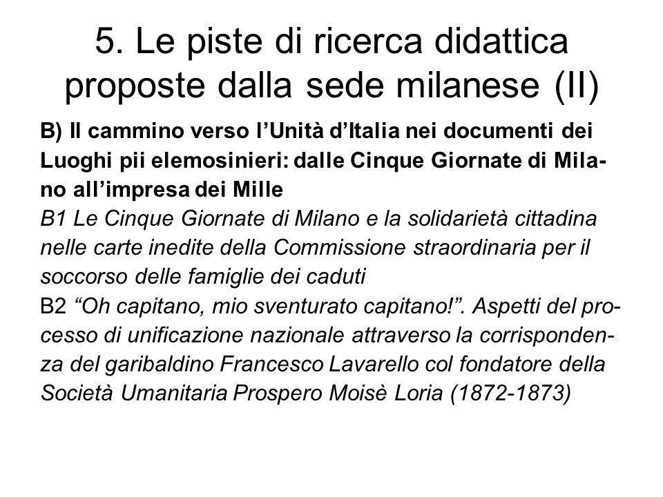 5. Le piste di ricerca didattica proposte dalla sede milanese (II) B) Il cammino verso lUnità dItalia nei documenti dei Luoghi pii elemosinieri: dalle