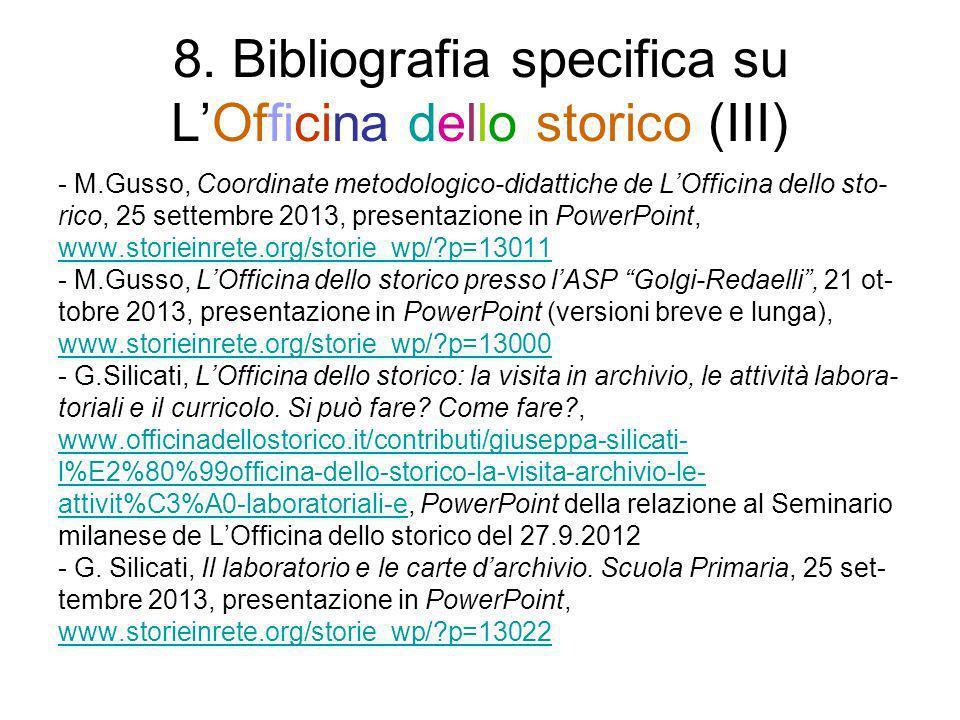 8. Bibliografia specifica su LOfficina dello storico (III) - M.Gusso, Coordinate metodologico-didattiche de LOfficina dello sto- rico, 25 settembre 20