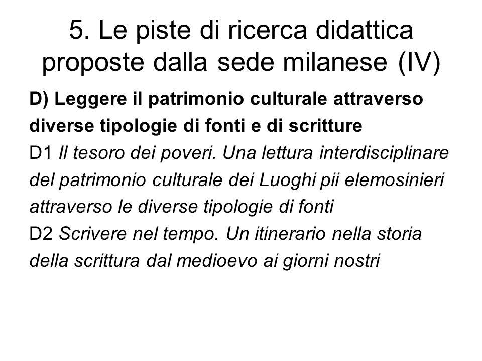 5. Le piste di ricerca didattica proposte dalla sede milanese (IV) D) Leggere il patrimonio culturale attraverso diverse tipologie di fonti e di scrit