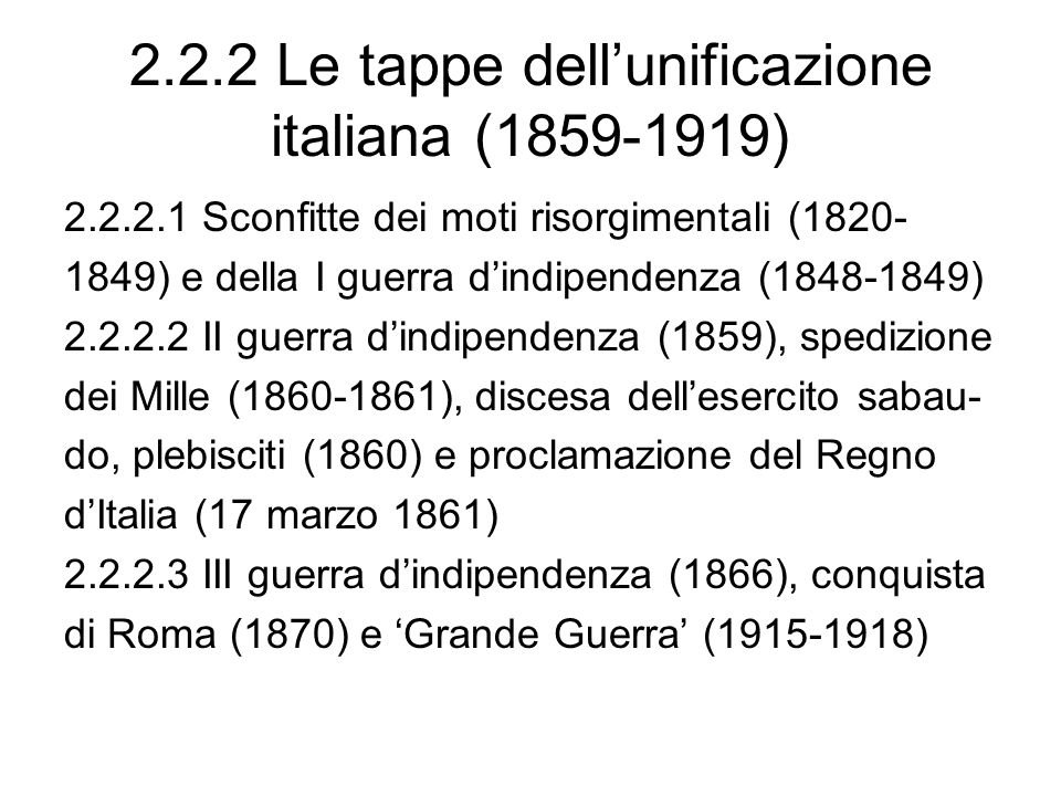 2.2.2 Le tappe dellunificazione italiana (1859-1919) 2.2.2.1 Sconfitte dei moti risorgimentali (1820- 1849) e della I guerra dindipendenza (1848-1849)