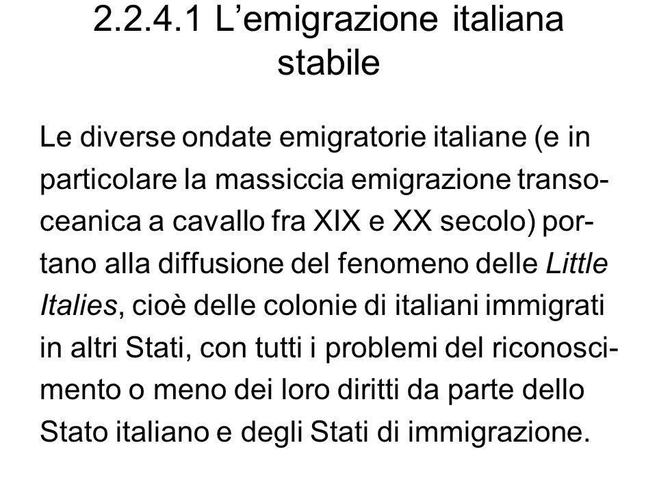 2.2.4.1 Lemigrazione italiana stabile Le diverse ondate emigratorie italiane (e in particolare la massiccia emigrazione transo- ceanica a cavallo fra