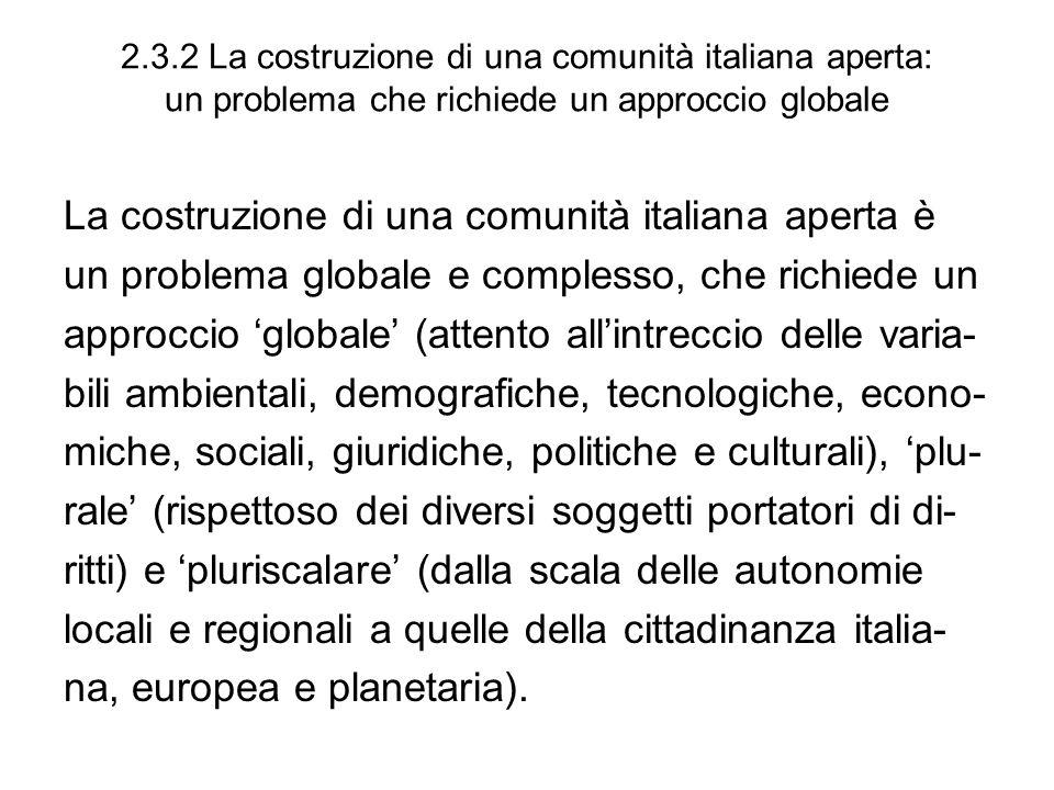 2.3.2 La costruzione di una comunità italiana aperta: un problema che richiede un approccio globale La costruzione di una comunità italiana aperta è u