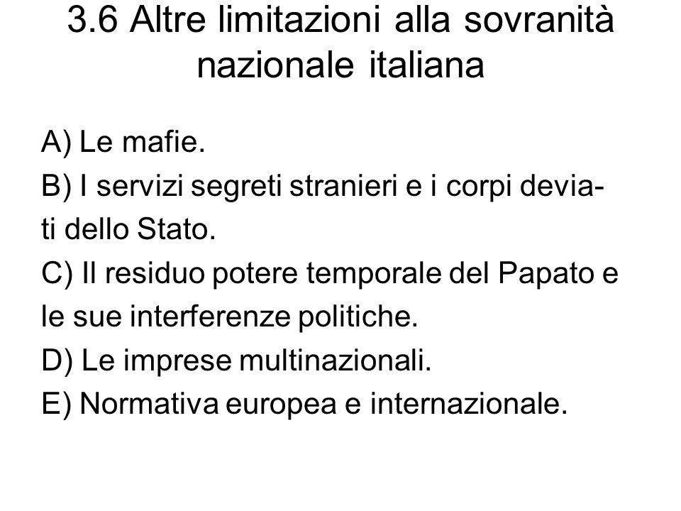 3.6 Altre limitazioni alla sovranità nazionale italiana A) Le mafie. B) I servizi segreti stranieri e i corpi devia- ti dello Stato. C) Il residuo pot