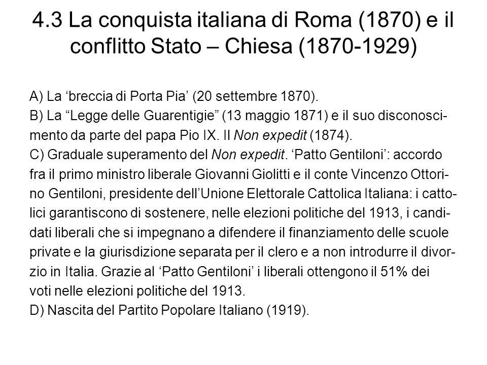 4.3 La conquista italiana di Roma (1870) e il conflitto Stato – Chiesa (1870-1929) A) La breccia di Porta Pia (20 settembre 1870). B) La Legge delle G