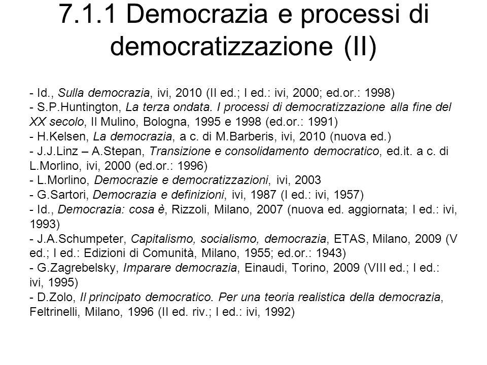 7.1.1 Democrazia e processi di democratizzazione (II) - Id., Sulla democrazia, ivi, 2010 (II ed.; I ed.: ivi, 2000; ed.or.: 1998) - S.P.Huntington, La