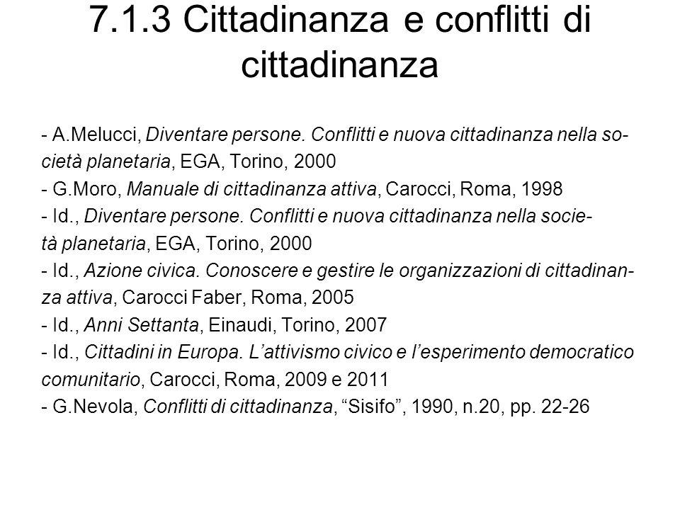 7.1.3 Cittadinanza e conflitti di cittadinanza - A.Melucci, Diventare persone. Conflitti e nuova cittadinanza nella so- cietà planetaria, EGA, Torino,