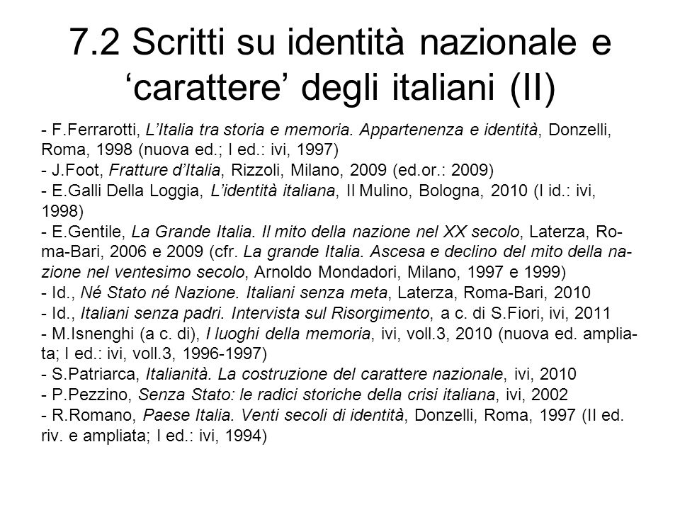 7.2 Scritti su identità nazionale e carattere degli italiani (II) - F.Ferrarotti, LItalia tra storia e memoria. Appartenenza e identità, Donzelli, Rom