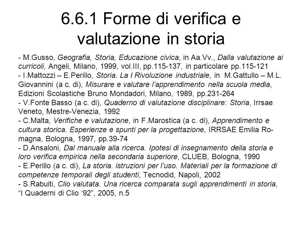 6.6.1 Forme di verifica e valutazione in storia - M.Gusso, Geografia, Storia, Educazione civica, in Aa.Vv., Dalla valutazione ai curricoli, Angeli, Mi