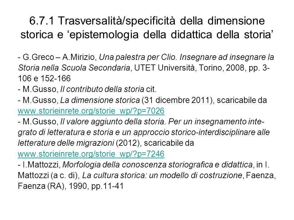 6.7.1 Trasversalità/specificità della dimensione storica e epistemologia della didattica della storia - G.Greco – A.Mirizio, Una palestra per Clio. In