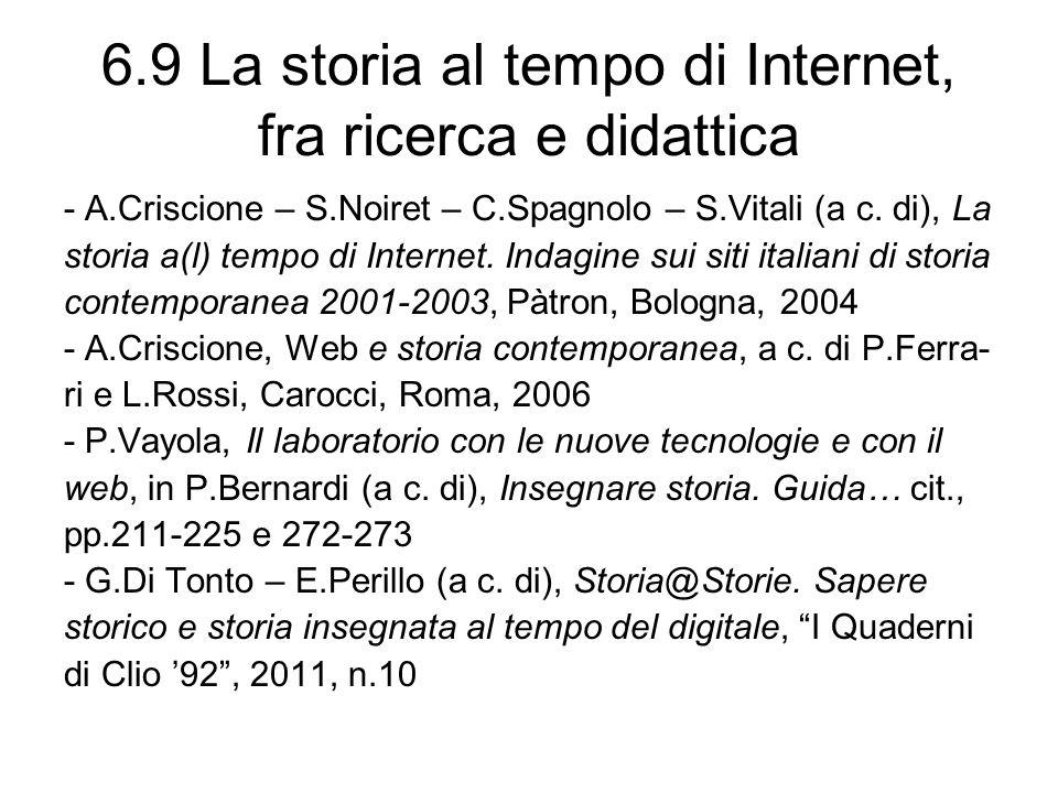 6.9 La storia al tempo di Internet, fra ricerca e didattica - A.Criscione – S.Noiret – C.Spagnolo – S.Vitali (a c. di), La storia a(l) tempo di Intern