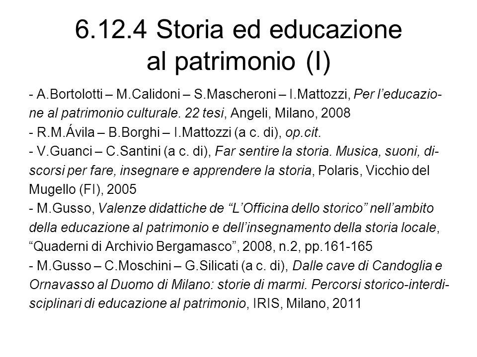 6.12.4 Storia ed educazione al patrimonio (I) - A.Bortolotti – M.Calidoni – S.Mascheroni – I.Mattozzi, Per leducazio- ne al patrimonio culturale. 22 t