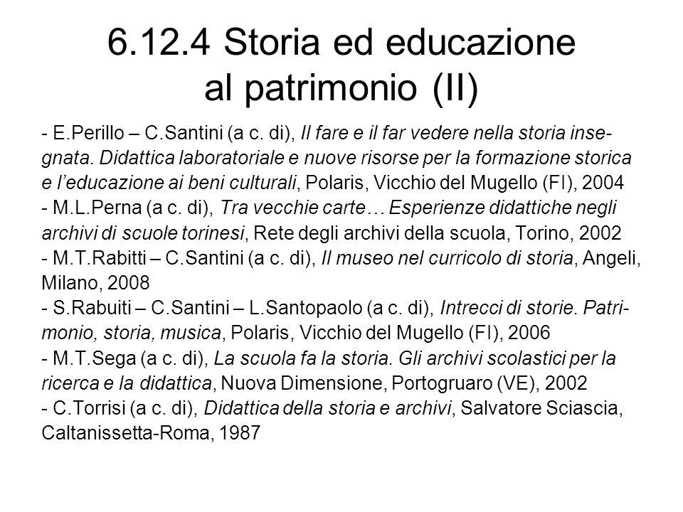 6.12.4 Storia ed educazione al patrimonio (II) - E.Perillo – C.Santini (a c. di), Il fare e il far vedere nella storia inse- gnata. Didattica laborato