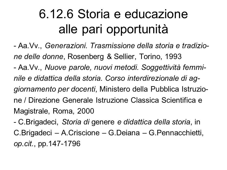 6.12.6 Storia e educazione alle pari opportunità - Aa.Vv., Generazioni. Trasmissione della storia e tradizio- ne delle donne, Rosenberg & Sellier, Tor