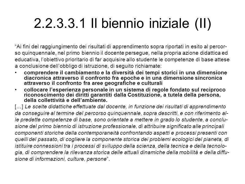 2.2.3.3.1 Il biennio iniziale (II) Ai fini del raggiungimento dei risultati di apprendimento sopra riportati in esito al percor- so quinquennale, nel