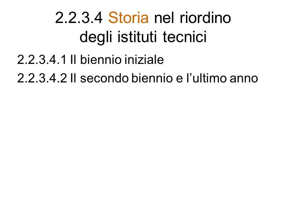 2.2.3.4 Storia nel riordino degli istituti tecnici 2.2.3.4.1 Il biennio iniziale 2.2.3.4.2 Il secondo biennio e lultimo anno