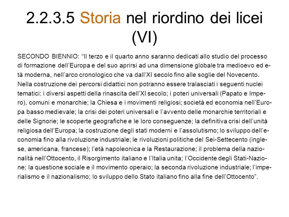 2.2.3.5 Storia nel riordino dei licei (VI) SECONDO BIENNIO: Il terzo e il quarto anno saranno dedicati allo studio del processo di formazione dellEuro