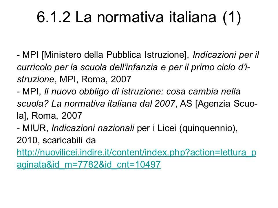 6.1.2 La normativa italiana (1) - MPI [Ministero della Pubblica Istruzione], Indicazioni per il curricolo per la scuola dellinfanzia e per il primo ci
