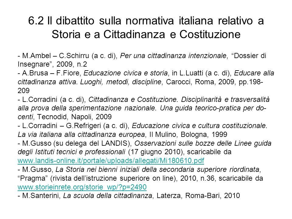 6.2 Il dibattito sulla normativa italiana relativo a Storia e a Cittadinanza e Costituzione - M.Ambel – C.Schirru (a c. di), Per una cittadinanza inte