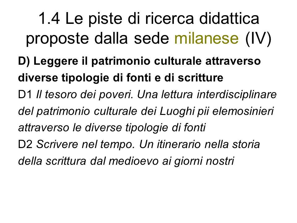 1.4 Le piste di ricerca didattica proposte dalla sede milanese (IV) D) Leggere il patrimonio culturale attraverso diverse tipologie di fonti e di scri