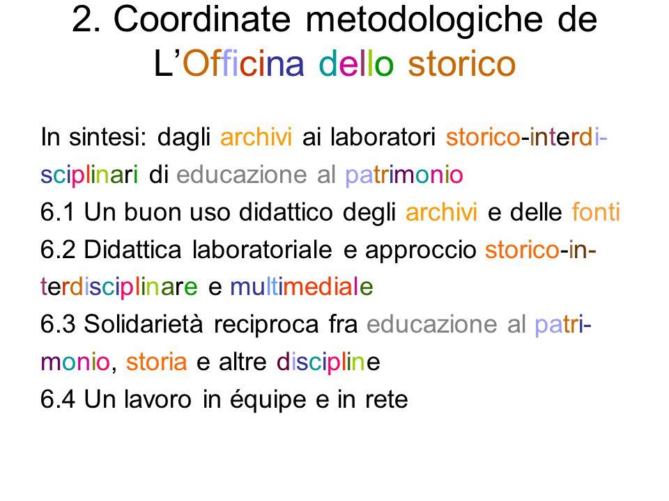 2. Coordinate metodologiche de LOfficina dello storico In sintesi: dagli archivi ai laboratori storico-interdi- sciplinari di educazione al patrimonio