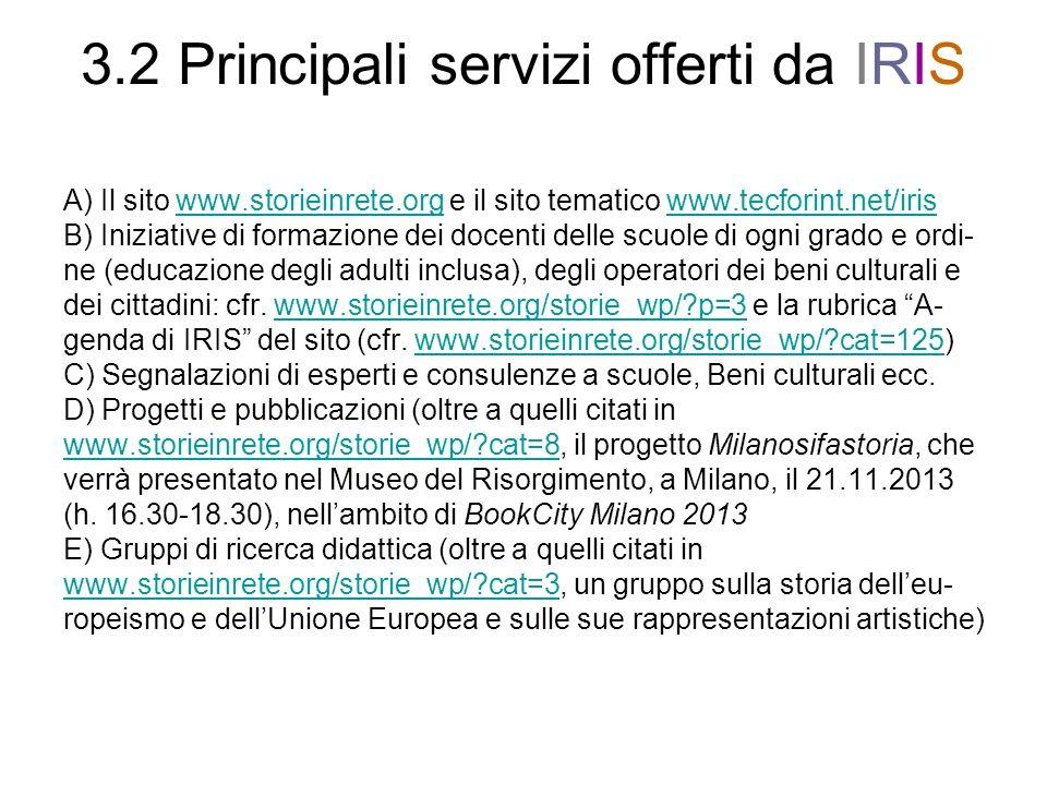 3.2 Principali servizi offerti da IRIS A) Il sito www.storieinrete.org e il sito tematico www.tecforint.net/iriswww.storieinrete.orgwww.tecforint.net/