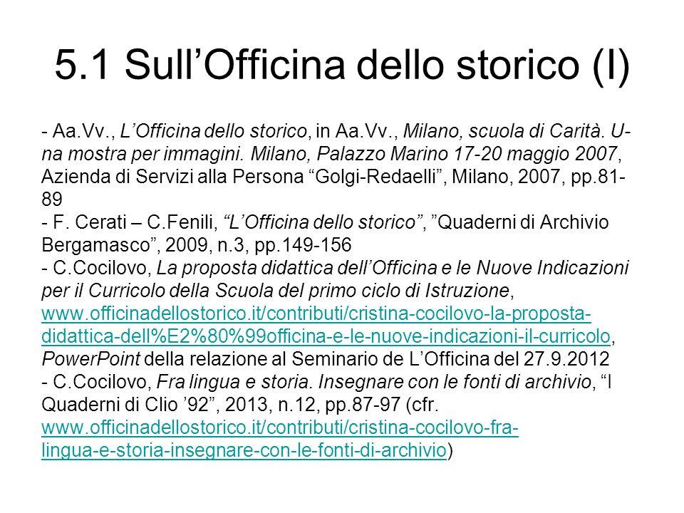 5.1 SullOfficina dello storico (I) - Aa.Vv., LOfficina dello storico, in Aa.Vv., Milano, scuola di Carità. U- na mostra per immagini. Milano, Palazzo