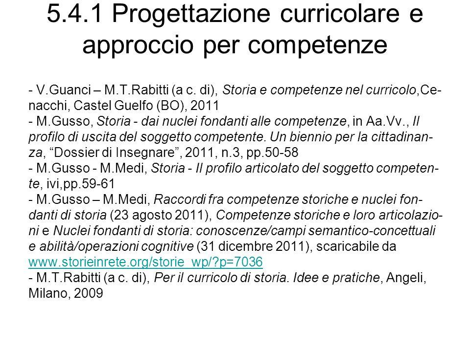 5.4.1 Progettazione curricolare e approccio per competenze - V.Guanci – M.T.Rabitti (a c. di), Storia e competenze nel curricolo,Ce- nacchi, Castel Gu