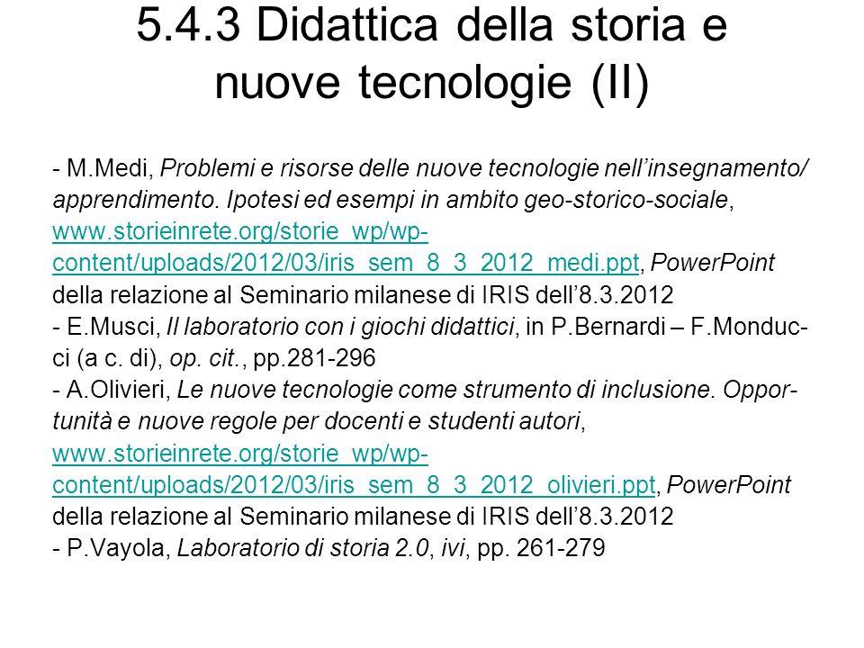 5.4.3 Didattica della storia e nuove tecnologie (II) - M.Medi, Problemi e risorse delle nuove tecnologie nellinsegnamento/ apprendimento. Ipotesi ed e