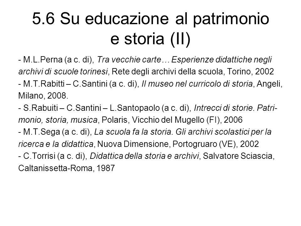 5.6 Su educazione al patrimonio e storia (II) - M.L.Perna (a c. di), Tra vecchie carte… Esperienze didattiche negli archivi di scuole torinesi, Rete d