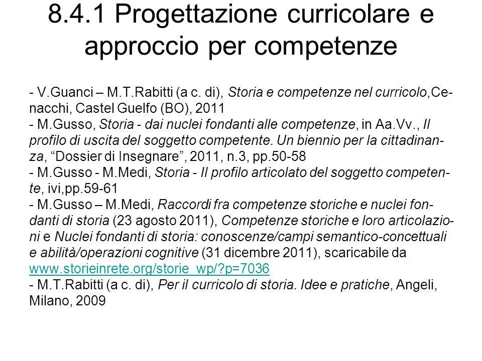 8.4.1 Progettazione curricolare e approccio per competenze - V.Guanci – M.T.Rabitti (a c.