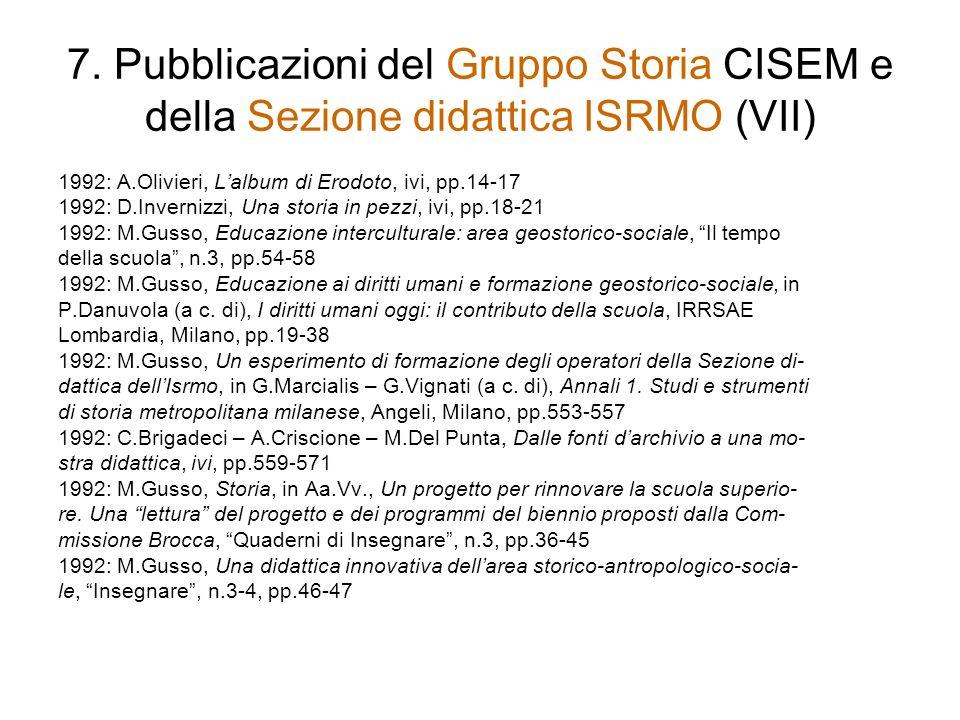 7. Pubblicazioni del Gruppo Storia CISEM e della Sezione didattica ISRMO (VII) 1992: A.Olivieri, Lalbum di Erodoto, ivi, pp.14-17 1992: D.Invernizzi,