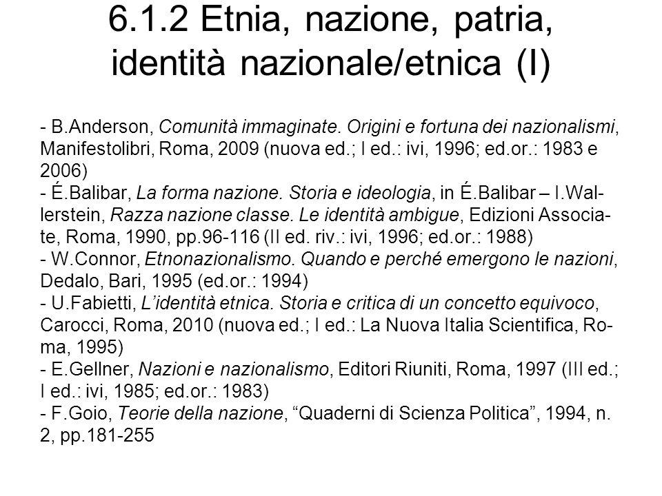 6.1.2 Etnia, nazione, patria, identità nazionale/etnica (I) - B.Anderson, Comunità immaginate. Origini e fortuna dei nazionalismi, Manifestolibri, Rom