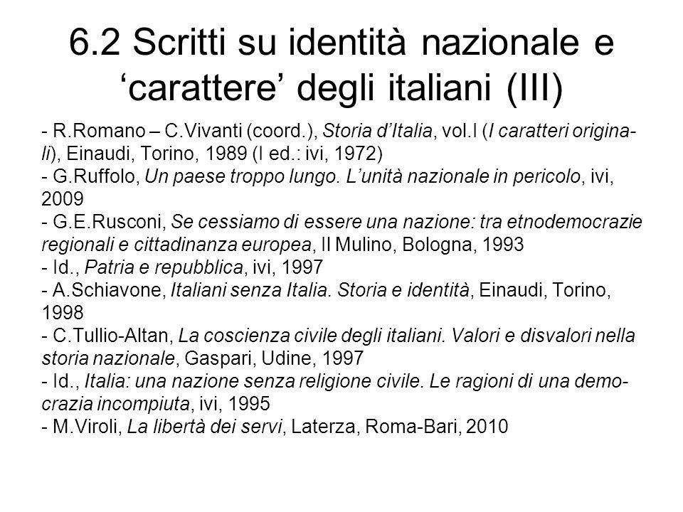 6.2 Scritti su identità nazionale e carattere degli italiani (III) - R.Romano – C.Vivanti (coord.), Storia dItalia, vol.I (I caratteri origina- li), E