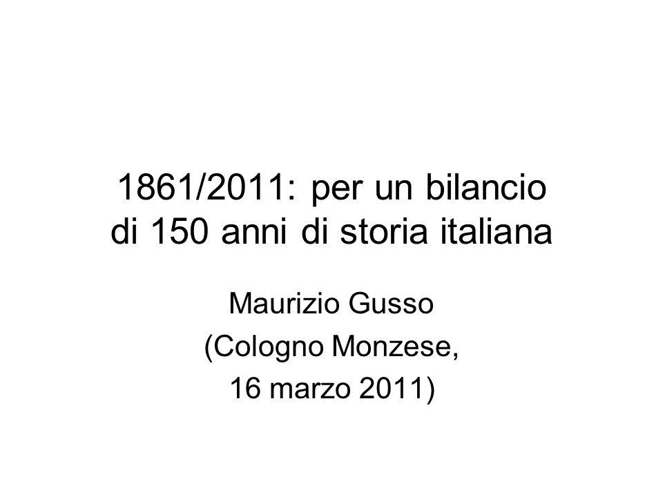 1861/2011: per un bilancio di 150 anni di storia italiana Maurizio Gusso (Cologno Monzese, 16 marzo 2011)