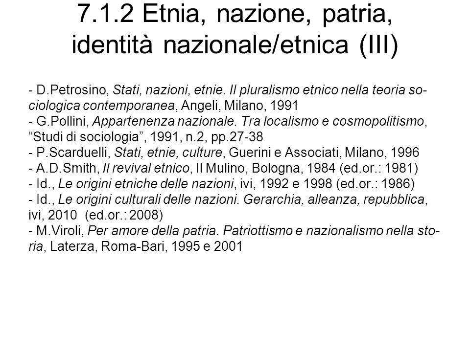 7.1.2 Etnia, nazione, patria, identità nazionale/etnica (III) - D.Petrosino, Stati, nazioni, etnie. Il pluralismo etnico nella teoria so- ciologica co